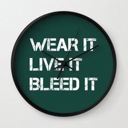 Wear It Live It Bleed It Wall Clock