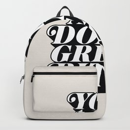 You Are Doing Great Bitch Backpack