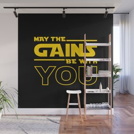 May The Gains Be With You Wall Mural
