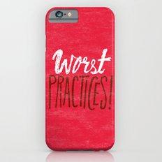 Worst Practices Slim Case iPhone 6s
