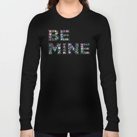 Be Mine II Long Sleeve T-shirt