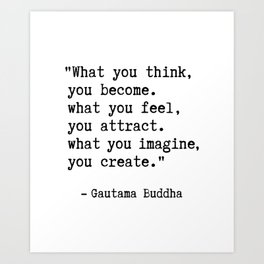 Buddha quote - What you think, you become. Art Print