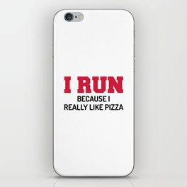 I Run Pizza Funny Quote iPhone Skin