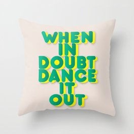 When in doubt dance it out no2 Throw Pillow