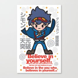 Gurren Lagann - Believe in yourself! Canvas Print