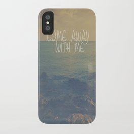 Come Away With Me iPhone Case