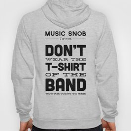 The Shirt of the Band — Music Snob Tip #376 Hoody