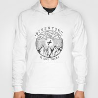 adventure is out there Hoodies featuring ADVENTURE IS OUT THERE by Vincent Cousteau