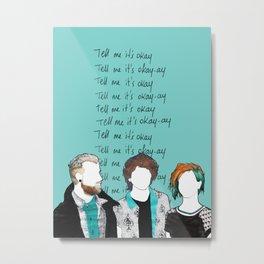 Tell me it's okay Metal Print