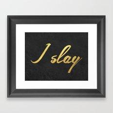 I slay ( gold typography) Framed Art Print