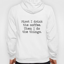 First I Drink Coffee Funny Ladies V-Neck Coffee T-Shirts Hoody