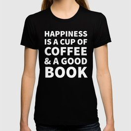 Happiness is a Cup of Coffee & a Good Book (Black) T-shirt
