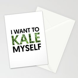 I want to kale myself. Stationery Cards