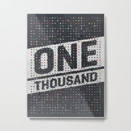 One Thousand Metal Print