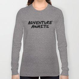 'Adventure Awaits' Hand Letter Type Word Black & White Long Sleeve T-shirt