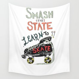 Smash the state learn to skate Wall Tapestry