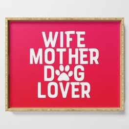 Wife Mother Dog Lover Serving Tray