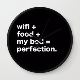 wifi + food + my bed = perfection Wall Clock