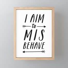 I Aim To Misbehave Framed Mini Art Print
