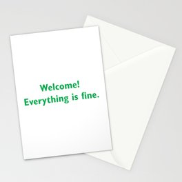 welcome everything is Fine Stationery Cards