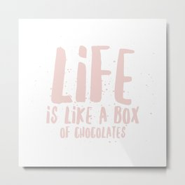 Life is Chocolate Metal Print