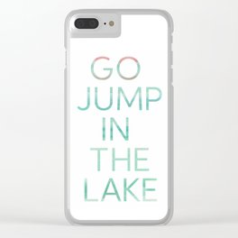 JUMP IN THE LAKE Clear iPhone Case