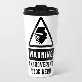 Warning: Extroverted Book Nerd Travel Mug
