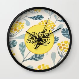 I'm Addicted To You Wall Clock