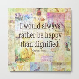 Charlotte Bronte happiness quote Metal Print