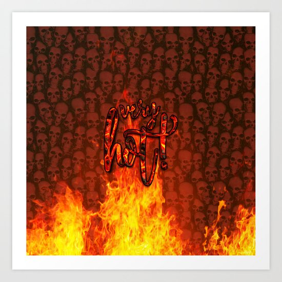 Very Hot! Art Print