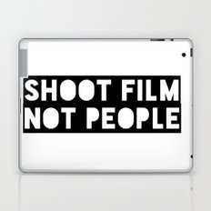Shoot Film, Not People Laptop & iPad Skin