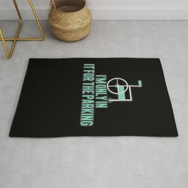 Handicap Gift: I'm Only In It For The Parking Rug