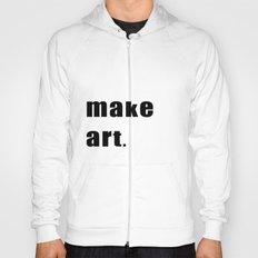 make art. Hoody