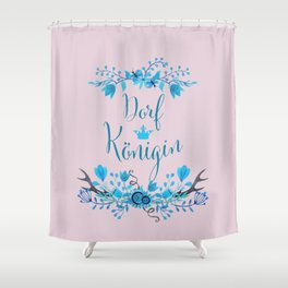 Dorfkönigin Florales Boho Humor Design Shower Curtain