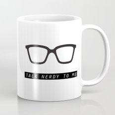 Talk nerdy to me.  Mug