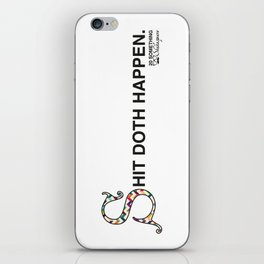 Shit Doth Happen: 20 Something Shakespeare iPhone Skin