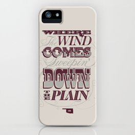 Sweepin' Down The Plain iPhone Case