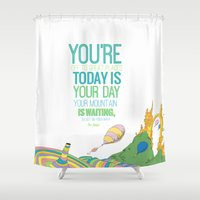 dr seuss Shower Curtains featuring YOUR MOUNTAIN IS WAITING.. DR. SEUSS, OH THE PLACES YOU'LL GO  by studiomarshallarts