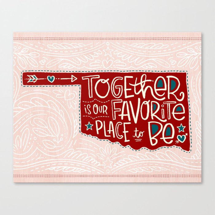 Together is Our Favorite Place to Be (Oklahoma)  Canvas Print
