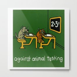 Against Animal Testing Metal Print
