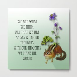 We Are What We Think Metal Print