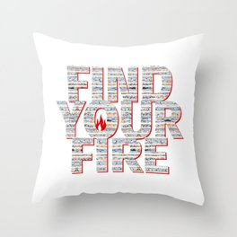 Find Your Fire Typography Throw Pillow