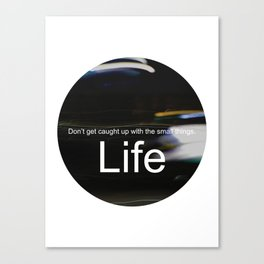 Unsolicited Reminder : Life Canvas Print
