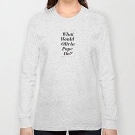 What Would Olivia Pope Do? Pink Long Sleeve T-shirt