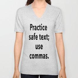 Practice Safe Text, Use Commas. Unisex V-Neck