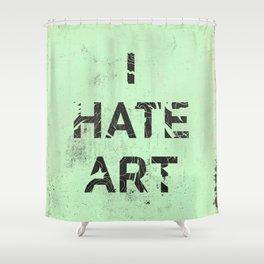 I HATE ART / PAINT Shower Curtain