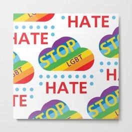 Stop HATE LGBT_01 by Victoria Deregus Metal Print