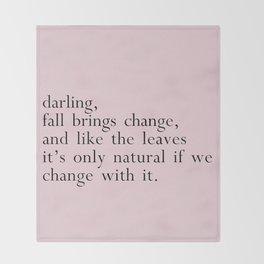 darling fall brings change Throw Blanket