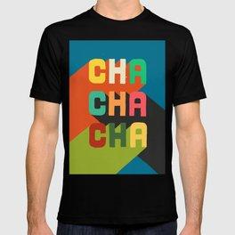 Cha cha cha T-shirt