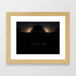 You Don't Want To Know Framed Art Print